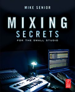 Mixing Secrets by Mike Senior
